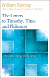 New Daily Study Bible: The Letters to Timothy, Titus, and Philemon (DSB)