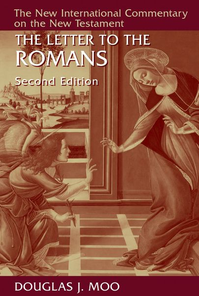 New International Commentary on the New Testament (NICNT): The Letter to the Romans, 2nd Edition