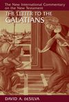 New International Commentary on the New Testament (NICNT): The Letter to the Galatians (deSilva)