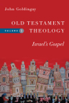 Old Testament Theology, Volume 1: Israel's Gospel
