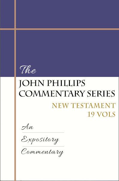 John Phillips Commentary Series New Testament Set (19 Vols.) - JPCS