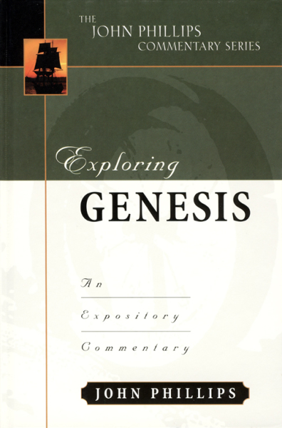 John Phillips Commentary Series - Exploring Genesis