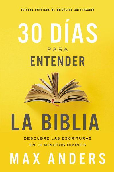 30 días para entender la Biblia, Edición ampliada de trigésimo aniversario