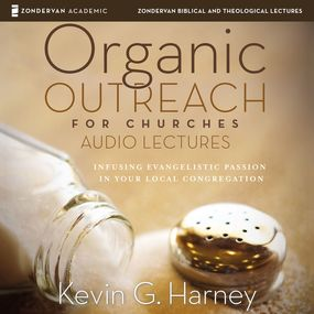 Organic Outreach: Audio Lectures by Kevin G. Harney and Kevin Harney...