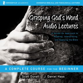 Grasping God's Word: Audio Lectures