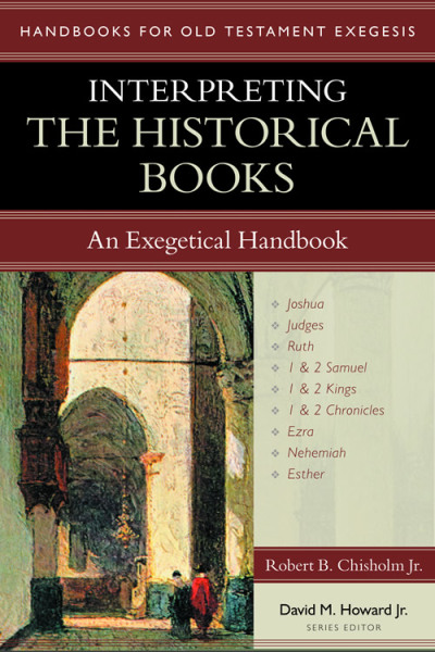 Handbooks for Old Testament Exegesis: Interpreting the Historical Books (HOTE)