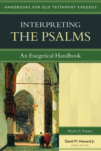 Handbooks for Old Testament Exegesis: Interpreting the Psalms (HOTE)