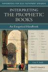 Handbooks for Old Testament Exegesis: Interpreting the Prophetic Books (HOTE)