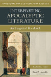 Handbooks for Old Testament Exegesis: Interpreting the Apocalyptic Literature (HOTE)
