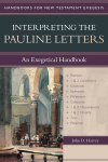 Handbooks for New Testament Exegesis: Interpreting the Pauline Letters (HNTE)