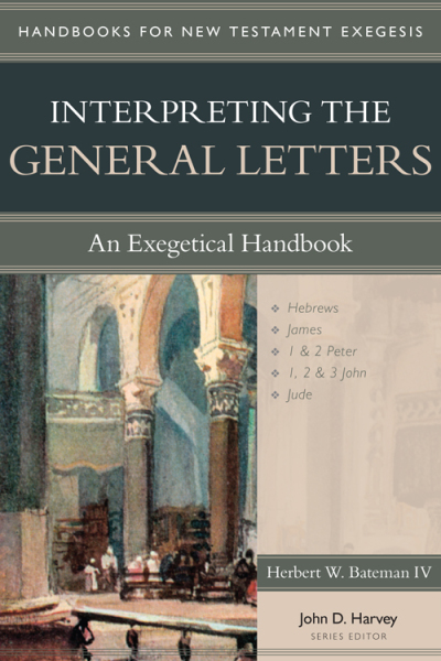 Handbooks for New Testament Exegesis: Interpreting the General Letters (HNTE)