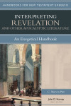 Handbooks for New Testament Exegesis: Interpreting Revelation and Other Apocalyptic Literature (HNTE)