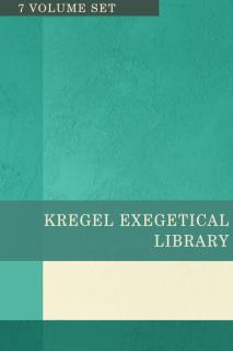 Kregel Exegetical Library Series - KEL (7 Vols.)