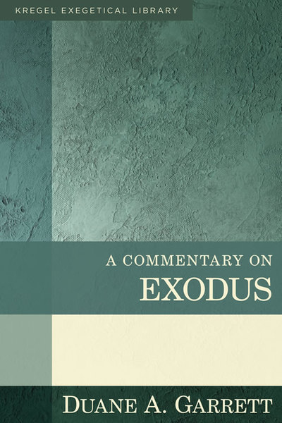 Kregel Exegetical Library Series (KEL): Commentary on Exodus