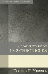 Kregel Exegetical Library Series: Commentary on 1&2 Chronicles