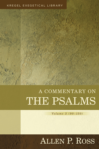Kregel Exegetical Library Series: Commentary on Psalms (90-150)