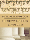 Baylor Handbooks on the Greek New Testament and Hebrew Old Testament Set (25 Vols.) - BHGNT & BHHB