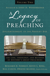Legacy of Preaching, Volume Two—Enlightenment to the Present Day