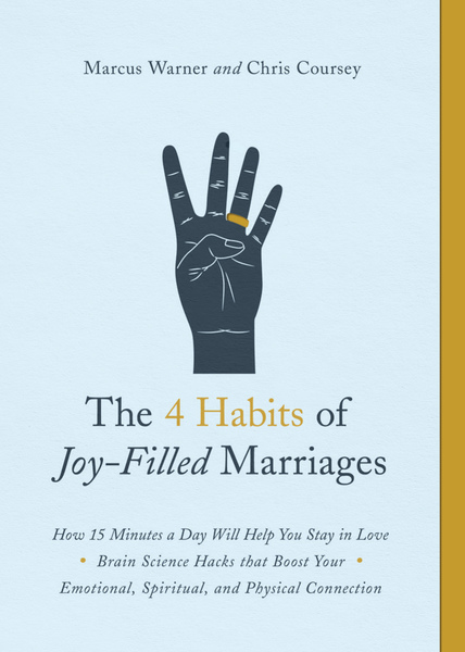 The 4 Habits of Joy-Filled Marriages: How 15 Minutes a Day Will Help You Stay in Love