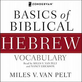 Basics of Biblical Hebrew Vocabulary by Miles V. Van Pelt and Gary D. Prati...