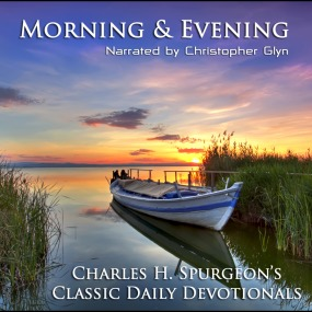 Morning and Evening, Read by Christopher Glyn