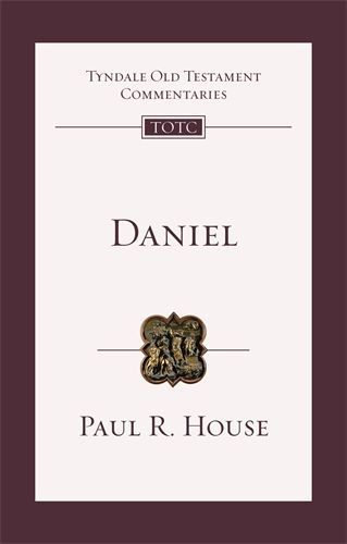 Tyndale Old Testament Commentaries: Daniel (House 2018) — TOTC