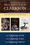 Lifegiving Collection: The Lifegiving Home / The Lifegiving Table / The Lifegiving Parent