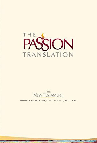The Passion Translation, New Testament (2nd Edition) - TPT
