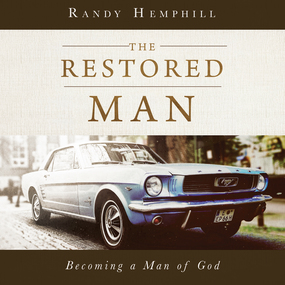 The Restored Man: Becoming a Man of God by Brandon Batchelar and Randy Hemphil...