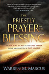 The Priestly Prayer of the Blessing: The Ancient Secret of the Only Prayer in the Bible Written by God Himself