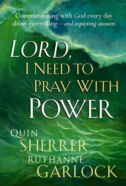 Lord I Need To Pray With Power: Communicating with God Every Day about Everything - and Expecting Answers