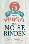 5 hábitos de las mujeres que no se rinden / 5 Habits of Women Who Don't  Quit