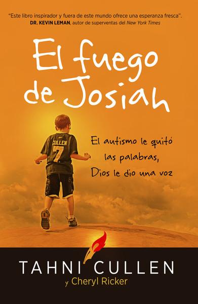 El fuego de Josiah / The Josiah's Fire: El autismo le quitó las palabras, Dios le dio una voz