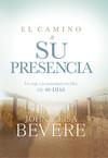 El camino a su presencia / Pathway to His Presence: Un viaje a la intimidad con Dios de 40 días