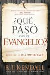 ¿Qué pasó con el Evangelio? / Whatever Happened to the Gospel?: Redescubra lo más importante.