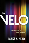 El velo / The Veil: Una invitación al reino invisible