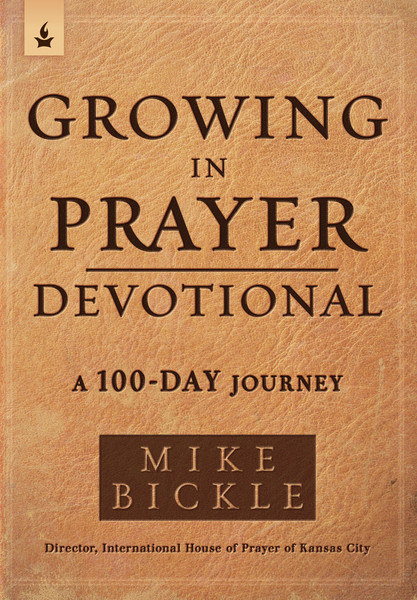 Growing in Prayer Devotional: A 100-Day Journey