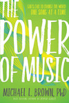 The Power of Music: God's Call to Change the World One Song at a Time