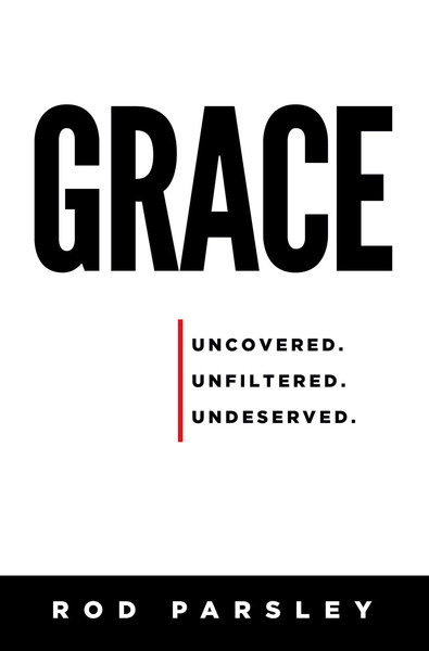Grace: Uncovered, Unfiltered, Undeserved