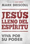 Jesús lleno del Espíritu / Spirit-Filled Jesus: Viva por Su poder.