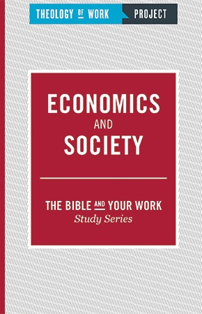 Economics and Society - Bible and Your Work Study Series
