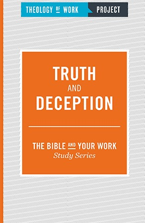 Truth and Deception - Bible and Your Work Study Series