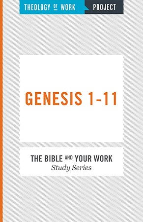 Genesis 1-11 - Bible and Your Work Study Series