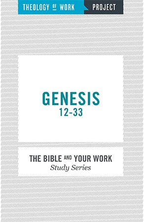 Genesis 12-33 - Bible and Your Work Study Series