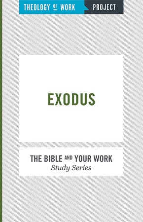 Exodus - Bible and Your Work Study Series