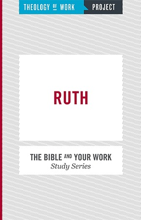 Ruth - Bible and Your Work Study Series