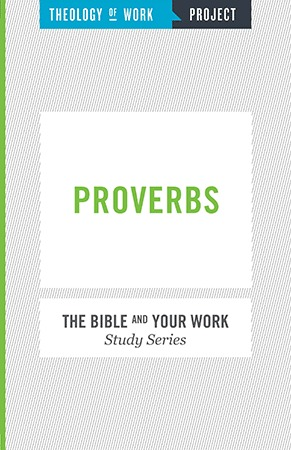 Proverbs - Bible and Your Work Study Series