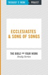 Ecclesiastes & Song of Songs - Bible and Your Work Study Series