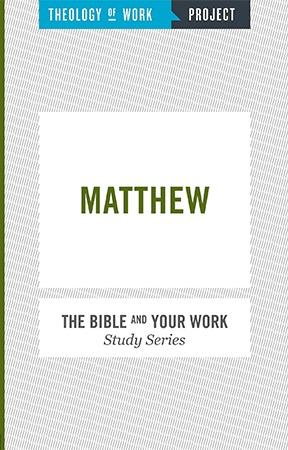 Matthew - Bible and Your Work Study Series