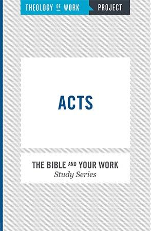 Acts - Bible and Your Work Study Series